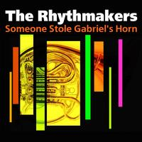 The Rhythmakers - Someone Stole Gabriel's Horn