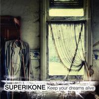 Superikone - Keep Your Dreams Alive