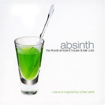 Various Artists - Absinth - The Finest Ambient House And Bar Cuts
