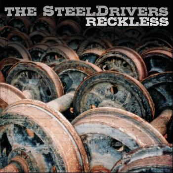 The Steeldrivers - Reckless
