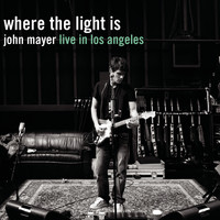 John Mayer - Where The Light Is: John Mayer Live In Los Angeles