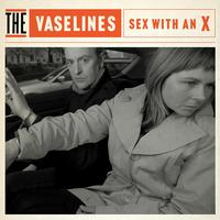 The Vaselines - Sex With An X