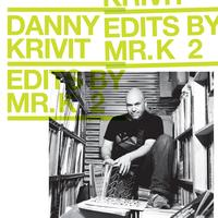 Danny Krivit - Edits by Mr. K Vol. 2: Music Of The Earth