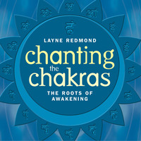 Layne Redmond - Chanting the Chakras