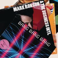 Mark Ronson & The Business Intl - Bang Bang Bang