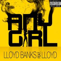 Lloyd Banks - Any Girl (Explicit)
