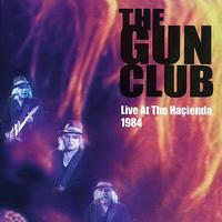 Gun Club - Live at the Hacienda, 1984