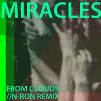 Miracles - From Clouds (N-RON Stepping On Remix)
