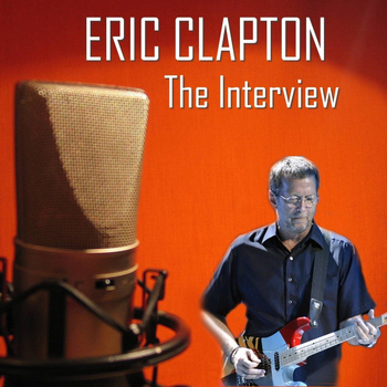 Eric Clapton - The Interview