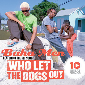 Baha Men - 10 Great Songs