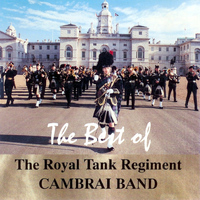 The Royal Tank Regiment Cambrai Band - The Best of