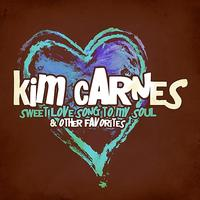 Kim Carnes - Sweet Love Song To My Soul & Other Favorites (Digitally Remastered)