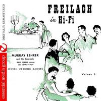 Murray Lehrer Ensemble - Freilach In Hi-Fi: Jewish Wedding Dances, Vol. 3 (Digitally Remastered)