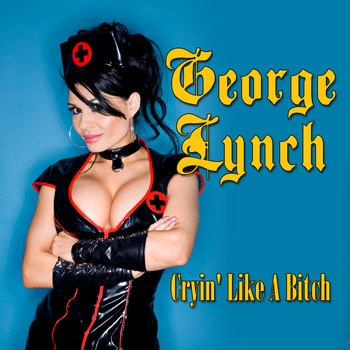 George Lynch - Cryin' Like A Bitch
