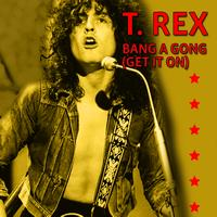 T. Rex - Bang A Gong (Get It On) (Extended Version)