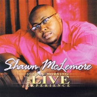 Shawn McLemore - Sunday Morning - The Live Experience