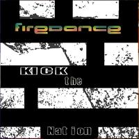 Firedance - Kick The Nation Remixes