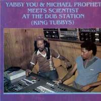 Yabby You - Yabby You & Michael Prophet Meet Scientist at the Dub Station
