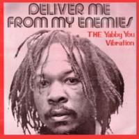 Yabby You - Deliver Me From My Enemies / The Yabba You Vibration