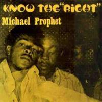 Michael Prophet - Know the Right