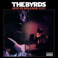 The Byrds - Live In Holland 1971