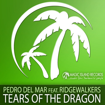 Pedro Del Mar feat. Ridgewalkers - Tears Of The Dragon