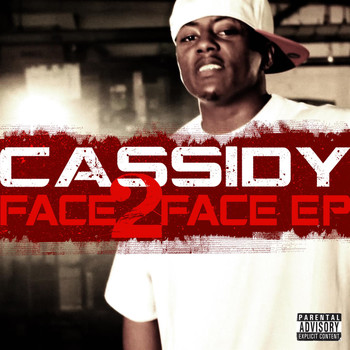 Cassidy - Face 2 Face Ep  (Explicit)