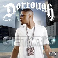 Dorrough - Get Big  (Explicit)