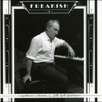 Anthony Coleman - Freakish - Anthony Coleman Plays Jerry Roll Morton