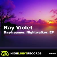 Ray Violet - Daydreamer / Nightwalker EP