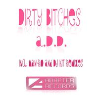 A.D.D. - Dirty Bitches