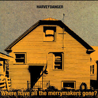 Harvey Danger - Where Have All The Merrymakers Gone?