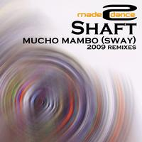 Shaft - Mucho Mambo (Sway) 2009 Remixes