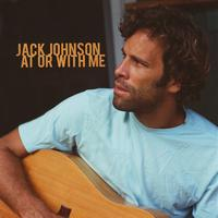Jack Johnson - At Or With Me