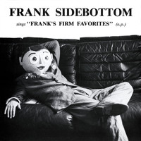 Frank Sidebottom - Franks Firm Favorites