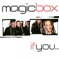 Magic Box - If You...