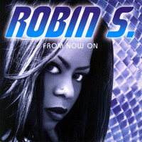 Robin S - From Now On