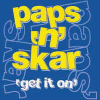 Paps'n'Skar - Get It On