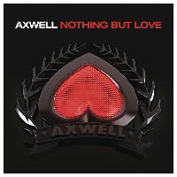 Axwell feat. Errol Reid - Nothing But Love