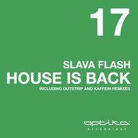 Slava Flash - House Is Back