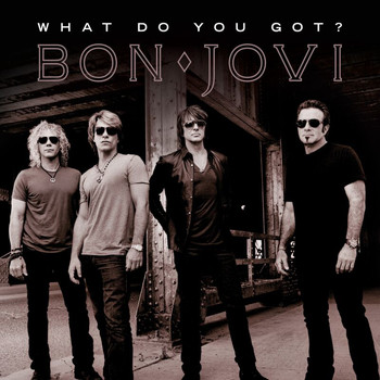Bon Jovi - What Do You Got?