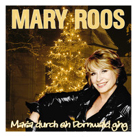 Mary Roos - Maria durch ein Dornwald ging