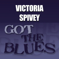 Victoria Spivey - Got the Blues