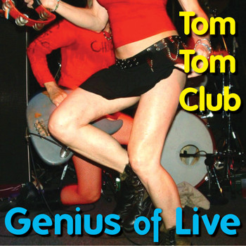 Tom Tom Club - Genius of Live