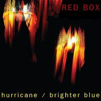 Red Box - Hurricane / Brighter Blue