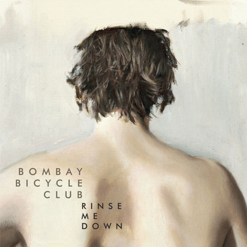 Bombay Bicycle Club - Rinse Me Down / Dorcas