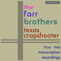 The Farr Brothers - Texas Crapshooter: 1934-1940 Transcription Recordings