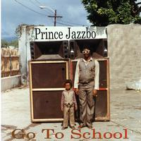 Prince Jazzbo - Go To School