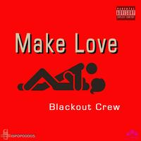 Blackout Crew - Make Love