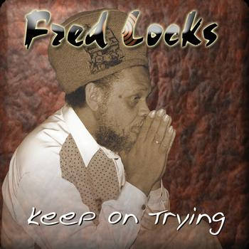 Fred Locks - Keep on Trying